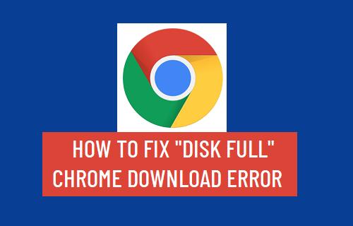 Disk Full Chrome Download Error
