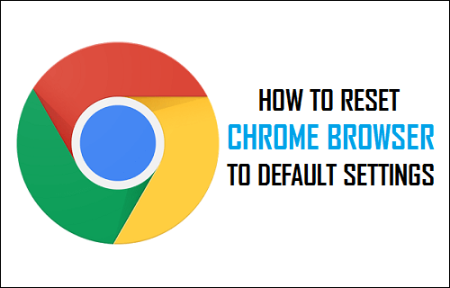 Reset Chrome Browser to Default Settings