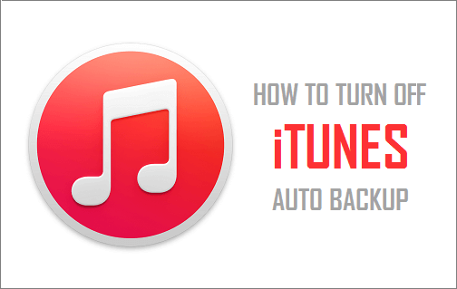 Turn Off iTunes Auto Backup
