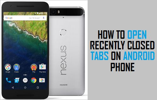 How to Open Recently Closed Tabs On Android Phone