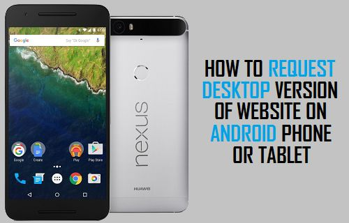 How to Request Desktop Version of Website on Android Phone or Tablet