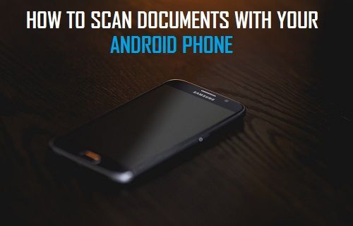 Scan Documents With Your Android Phone