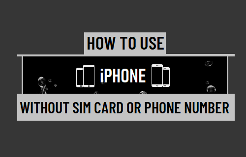 Use iPhone Without SIM Card or Phone Number