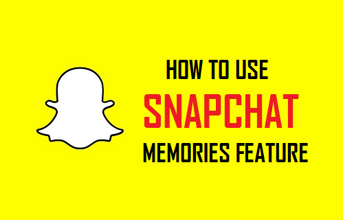 Use Snapchat Memories Feature