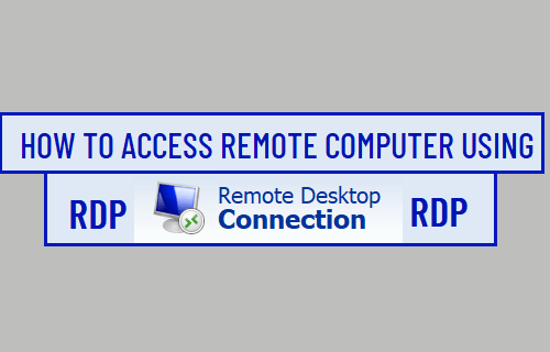 Access Remote Computer Using RDP