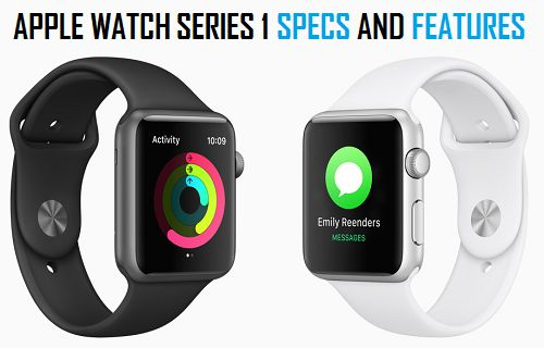 Apple Watch Series 1 Specs and Features