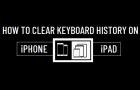 Clear Keyboard History on iPhone & iPad