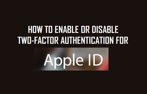 How to Enable or Disable Two-Factor Authentication For Apple ID