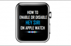 How to Enable or Disable Hey Siri on Apple Watch