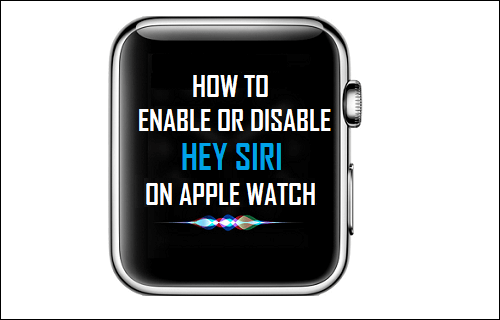 Enable or Disable Hey Siri on Apple Watch