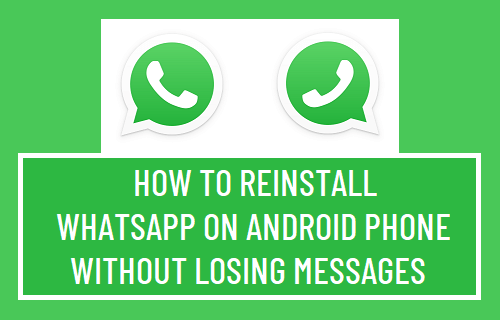 Reinstall WhatsApp on Android Phone Without Losing Messages
