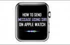 How to Send Message Using Siri on Apple Watch
