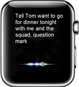 Send Message to Tom Using Siri on Apple Watch