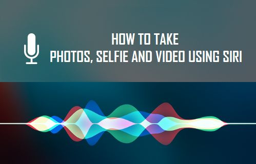 How to Take Photos, Selfie and Video Using Siri