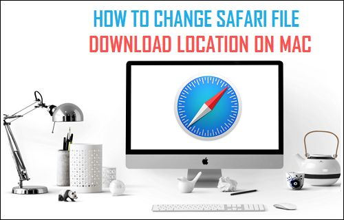 How to Change Safari File Download Location On Mac