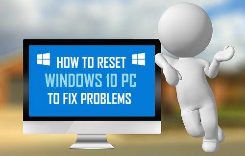Reset Windows 10 PC to Fix Problems