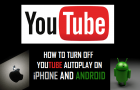 How to Turn Off YouTube Autoplay on iPhone and Android