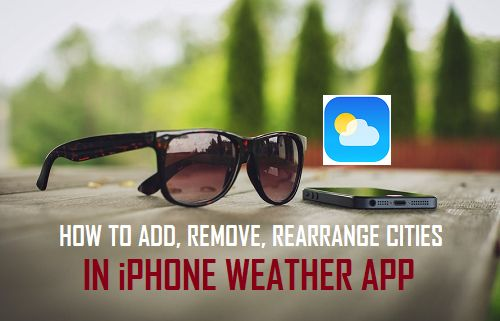 Add, Remove, Rearrange Cities in iPhone Weather App