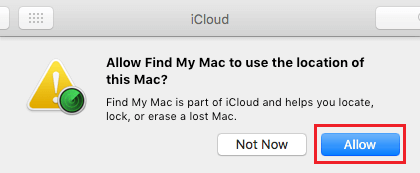 Allow Find My Mac to Use the Location of this Mac pop-up on Mac
