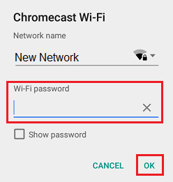 Enter Chromecast WiFi Network Password
