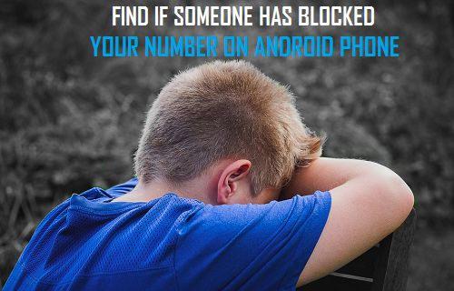 Find If Someone Has Blocked Your Number On Android Phone