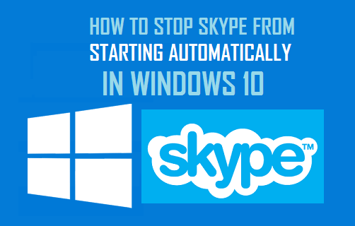 Stop Skype From Starting Automatically in Windows 10