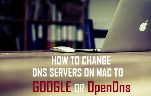 Change DNS Servers on Mac to Google or OpenDNS