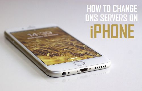 Change DNS Servers On iPhone and iPad