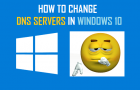 How to Change DNS Servers in Windows 10