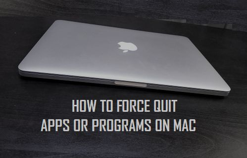 How to Force Quit Apps or Programs on Mac