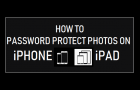 Password Protect Photos on iPhone and iPad