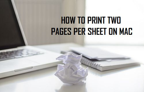 How to Print Two Pages Per Sheet On Mac