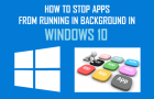 Stop Apps from Running in Background in Windows 10