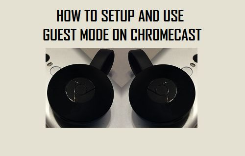 How to Setup and Use Guest Mode on Chromecast