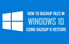 How to Backup Files in Windows 10 Using Backup and Restore