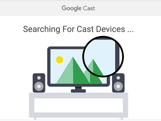 Chromecast Searching For Cast Devices