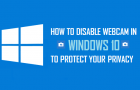 How to Disable Webcam In Windows 10 to Protect Your Privacy