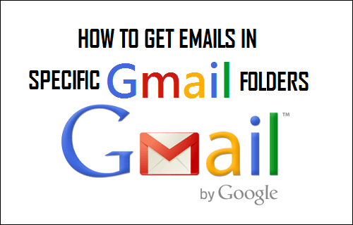 Get Emails In Specific Gmail Folders
