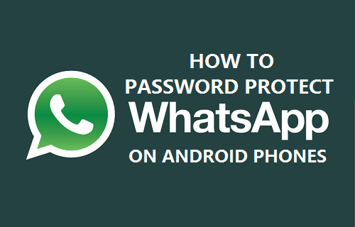 Password Protect WhatsApp on Android Phone or Tablet