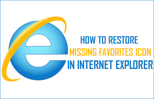 How to Restore Missing Favorites Icon in Internet Explorer