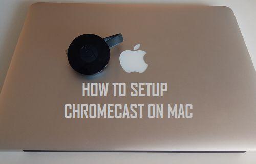 How to Setup Chromecast on Mac
