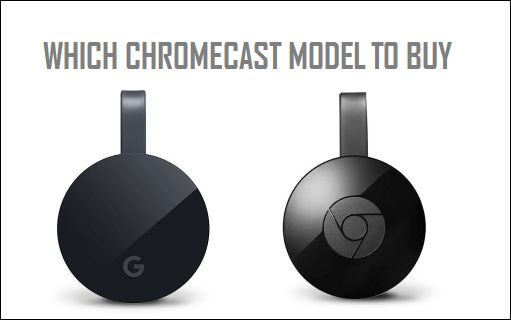 Which Chromecast Model to Buy