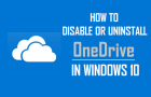 How to Disable or Uninstall OneDrive in Windows 10
