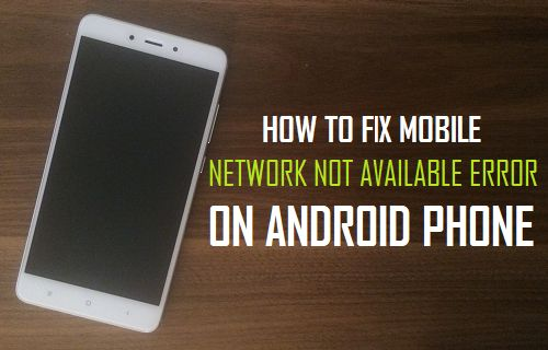 Fix Mobile Network Not Available Error On Android Phone