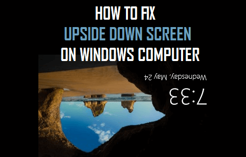 How to Fix Upside Down Screen on Windows Computer