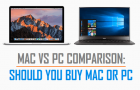 Mac vs PC Comparison: Should You Buy a Mac or PC