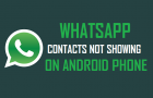 WhatsApp Contacts Not Showing On Android Phone