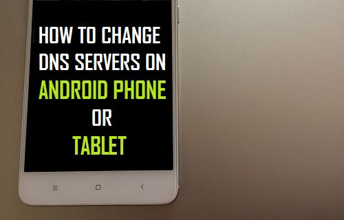 How to Change DNS Servers On Android Phone or Tablet