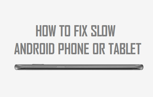 Fix Slow Android Phone or Tablet