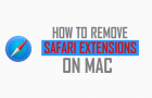 How to Remove Safari Extensions On Mac